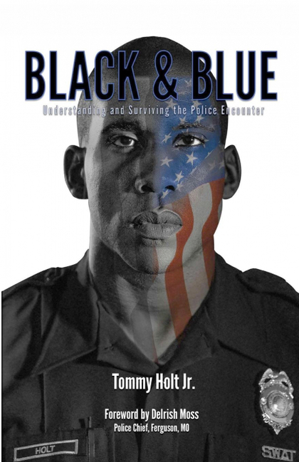 BLACK & BLUE. UNDERSTANDING AND SURVIVING THE POLICE ENCOUNTER