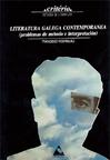 LITERATURA GALLEGA CONTEMPORÁNEA : (PROBLEMAS DE MÉTODO E INTERPRETACIÓN)