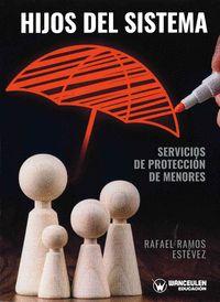 HIJOS DEL SISTEMA. SERVICIOS DE PROTECCION DE MENORES