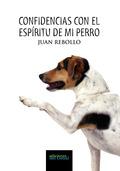 CONFIDENCIAS CON EL ESPÍRITU DE MI PERRO