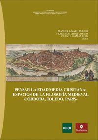 PENSAR LA EDAD MEDIA CRISTIANA: ESPACIOS DE LA FILOSOFÍA MEDIEVAL -CÓRDOBA, TOLE.