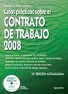 CASOS PRÁCTICOS SOBRE EL CONTRATO DE TRABAJO 2008: INGRESO AL TRABAJO, MODALIDADES CONTRATACIÓN