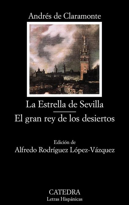 LA ESTRELLA DE SEVILLA. EL GRAN REY DE LOS DESIERTOS.