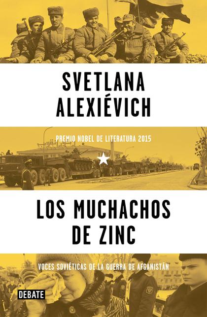 LOS MUCHACHOS DE ZINC. VOCES SOVIÉTICAS DE LA GUERRA DE AFGANISTÁN