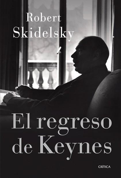 EL REGRESO DE KEYNES.