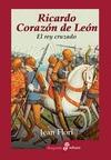 RICARDO CORAZÓN DE LEÓN: EL REY CRUZADO