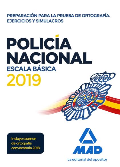 POLICÍA NACIONAL ESCALA BÁSICA. PREPARACIÓN PARA LA PRUEBA DE ORTOGRAFÍA. EJERCI.