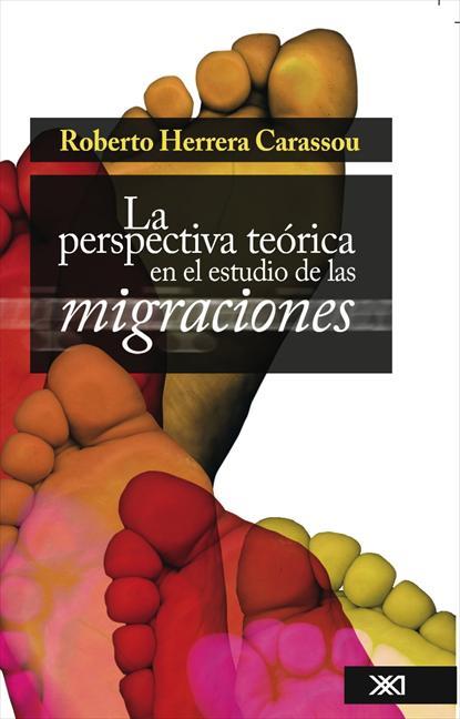 LA PERSPECTIVA TEÓRICA EN EL ESTUDIO DE LAS MIGRACIONES