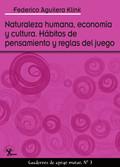 NATURALEZA HUMANA, ECONOMÍA Y CULTURA. HÁBITOS DE PENSAMIENTO Y REGLAS DEL JUEGO