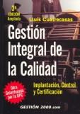 GESTIÓN INTEGRAL DE LA CALIDAD: IMPLANTACIÓN, CONTROL Y CERTIFICACIÓN
