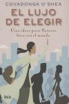 EL LUJO DE ELEGIR: CIEN IDEAS PARA LLEVARSE BIEN CON EL MUNDO