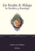 LOS ESCUDOS DE MÁLAGA SU HERÁLDICA Y GENEALOGÍA.
