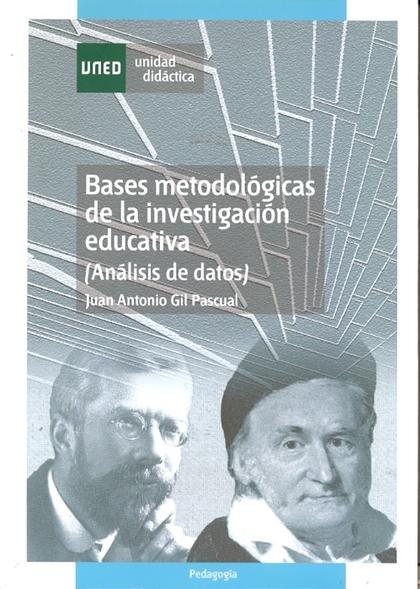 BASES METODOLÓGICAS DE LA INVESTIGACIÓN EDUCATIVA: ANÁLISIS DE DATOS