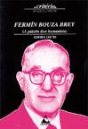 FERMÍN BOUZA BREY : (A PAIXÓN DUN HUMANISTA)