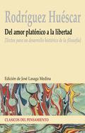 DEL AMOR PLATÓNICO A LA LIBERTAD : TEXTOS PARA UN DESARROLLO HISTÓRICO DE LA FILOSOFÍA