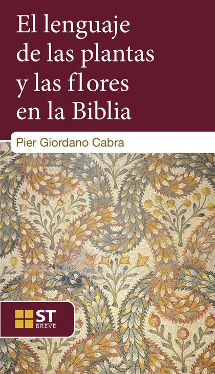 LENGUAJE DE LAS PLANTAS Y LAS FLORES EN LA BIBLIA,EL