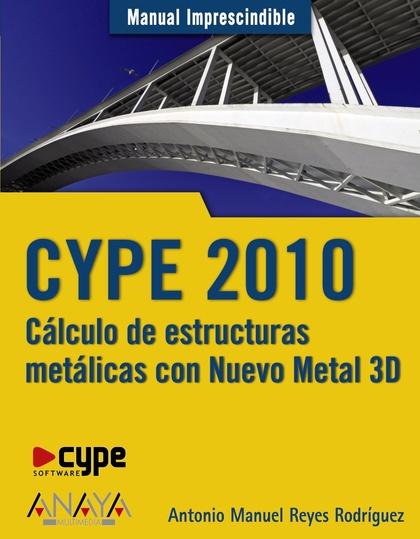 CYPE 2010 : CÁLCULO DE ESTRUCTURAS METÁLICAS CON NUEVO METAL 3D