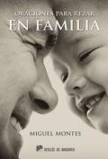 ORACIONES PARA REZAR EN FAMILIA