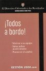 ¡TODOS A BORDO!: MOTIVAR A SU EQUIPO, SABER INFLUIR POSITIVAMENTE, PRO