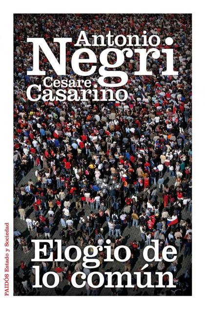 ELOGIO DE LO COMÚN : CONVERSACIONES SOBRE FILOSOFÍA Y POLÍTICA