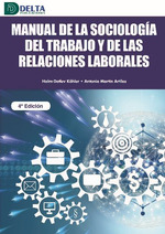 MANUAL DE LA SOCIOLOGÍA DEL TRABAJO Y DE LAS RELACIONES LABORALES.
