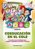 COEDUCACIÓN EN EL COLE : 16 CUENTOS CON ACTIVIDADES PARA TRABAJAR LA IGUALDAD EN INFANTIL Y PRI
