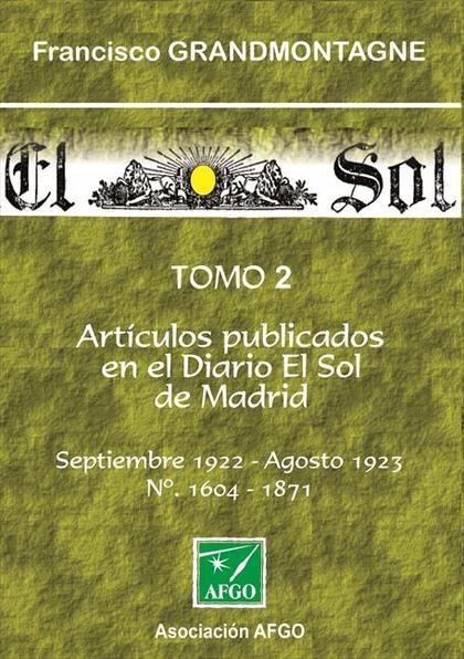 ARTÍCULOS PUBLICADOS EN EL DIARIO DEL SOL DE MADRID TOMO 2