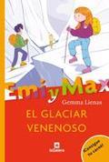 EMI Y MAX. EL GLACIAR VENENOSO