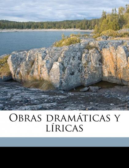 OBRAS DRAMÁTICAS Y LÍRICAS VOLUME 2