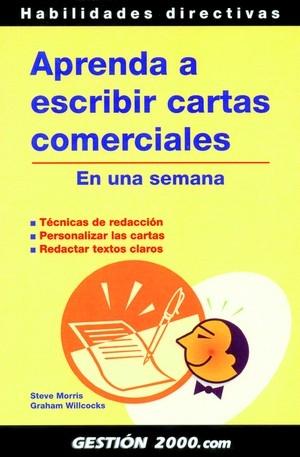 CÓMO ESCRIBIR CARTAS COMERCIALES EN UNA SEMANA: TÉCNICAS DE REDACCIÓN,