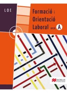 FORMACIÓ I ORIENTACIÓ LABORAL, LOE, OPCIÓN A