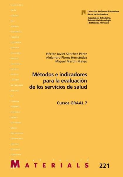 MÉTODOS E INDICADORES PARA LA EVALUACIÓN DE LOS SERVICIOS DE SALUD : CURSOS GRAAL 7