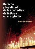 DERECHO Y LEGALIDAD DE LAS COFRADÍAS DE MÁLAGA EN EL SIGLO XIX.