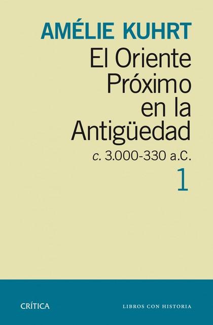 EL ORIENTE PRÓXIMO EN LA ANTIGÜEDAD 1, C 30000-330 A.C.