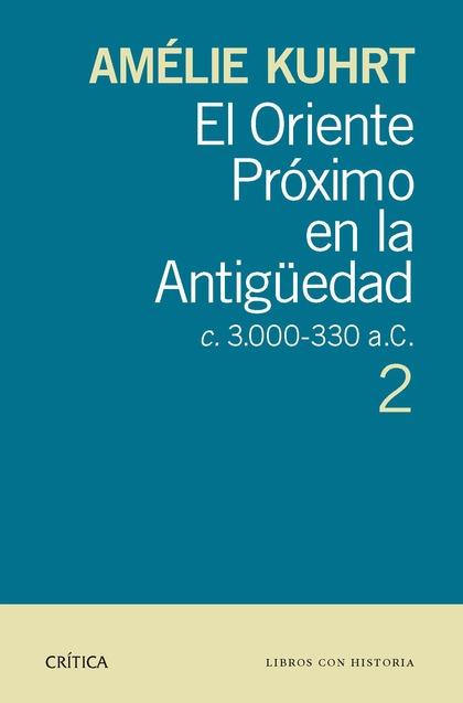 EL ORIENTE PRÓXIMO EN LA ANTIGÜEDAD 2, C 30000-330 A.C.