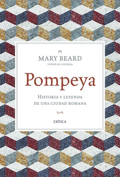 POMPEYA : HISTORIA Y LEYENDA DE UNA CIUDAD ROMANA