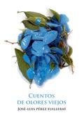 CUENTOS DE OLORES VIEJOS.