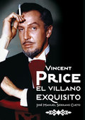 VINCENT PRICE : EL VILLANO EXQUISITO