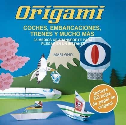 ORIGAMI, COCHES, EMBARCACIONES, TRENES Y MUCHO MÁS                              35 MEDIOS DE TR