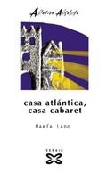 CASA ATLÁNTICA, CASA CABARET