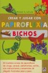 CREAR Y JUGAR CON PAPIROFLEXIA. BICHOS