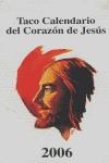 TACO CALENDARIO SAGRADO CORAZON 2006.
