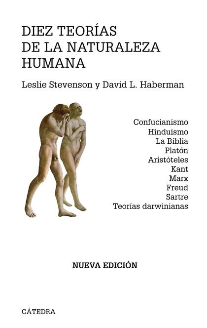 DIEZ TEORÍAS DE LA NATURALEZA HUMANA : CONFUCIANISMO, HINDUISMO, LA BIBLIA, PLATÓN, ARISTÓTELES