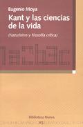 KANT Y LAS CIENCIAS DE LA VIDA : (NATURLEHRE Y FILOSOFÍA CRÍTICA)