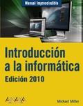 INTRODUCCIÓN A LA INFORMÁTICA. EDICIÓN 2010
