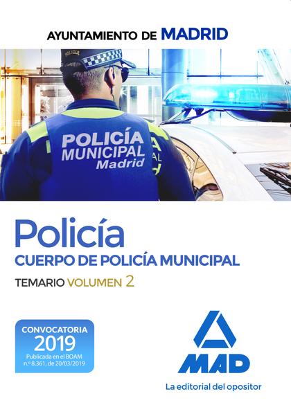 POLICÍA DEL CUERPO DE POLICÍA MUNICIPAL DEL AYUNTAMIENTO DE MADRID. TEMARIO VOLU