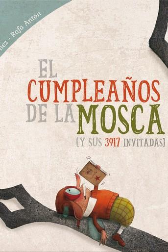 EL CUMPLEAÑOS DE LA MOSCA. (Y SUS 3917 INVITADAS)