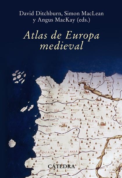 ATLAS DE EUROPA MEDIEVAL.