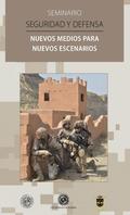 SEMINARIO SEGURIDAD Y DEFENSA, NUEVOS MEDIOS PARA NUEVOS ESCENARIOS : CELEBRADO LOS DÍAS 9 Y 23