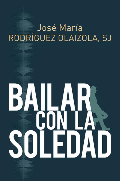 BAILAR CON LA SOLEDAD.